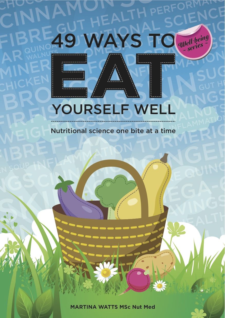 49 Ways to Eat Yourself Well: Nutritional Science One Bite at a Time - Martina Watts