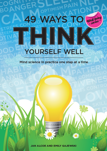 49 Ways to Think Yourself Well: Mind Science in Practice One Step at a Time - Jan Alcoe and Emily Gajewski